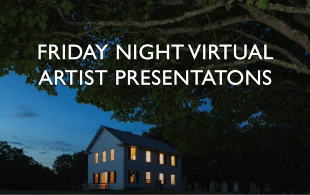 Friday Night Virtual Artist Presentations