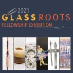 GlassRoots Fellowship Exhibition